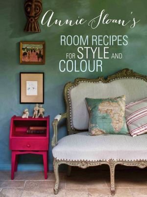 Room Recipes for Style and Colour van Annie Sloan